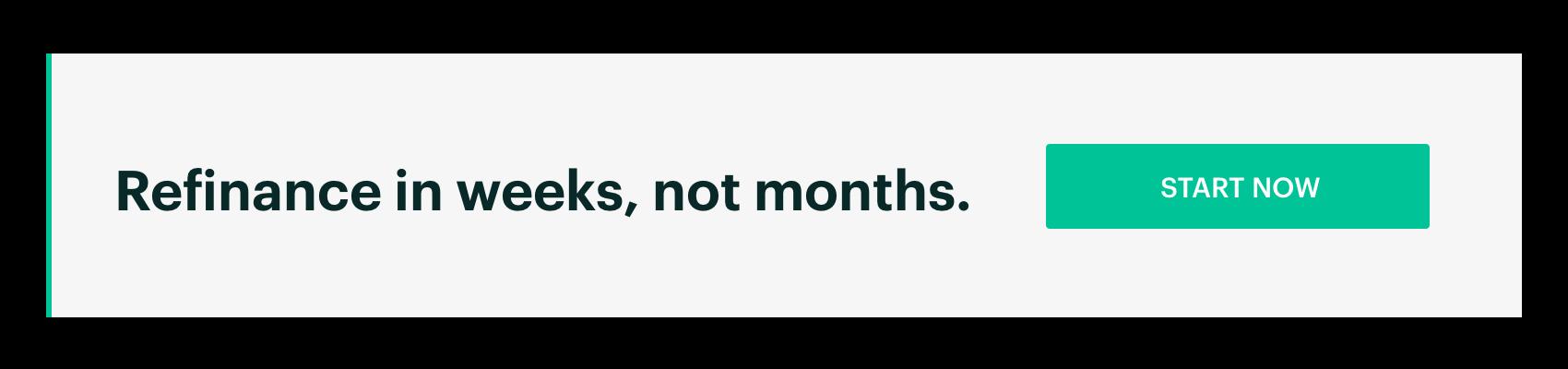 Image: Refinance in Weeks, Not Months. Start Now