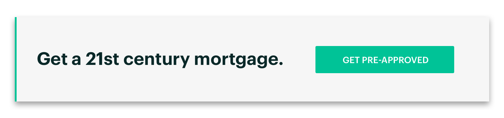 Get a 21st Century Mortgage. Get Pre Approved