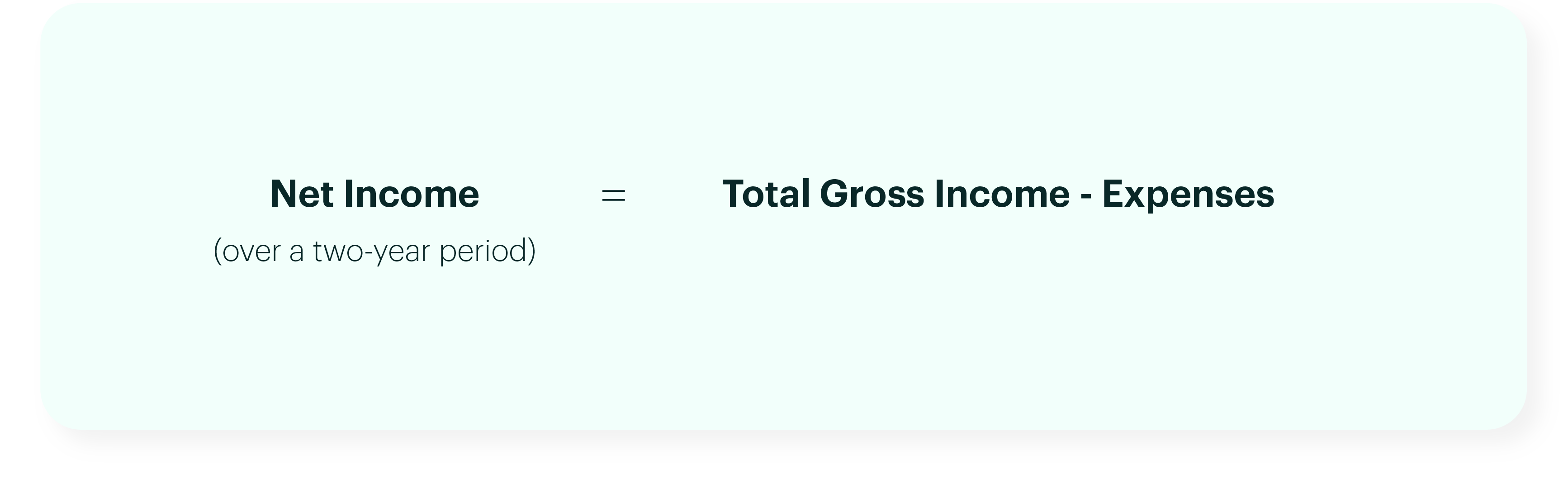 Net Income (Over a Two-Year Period) = Total Gross Income - Expenses