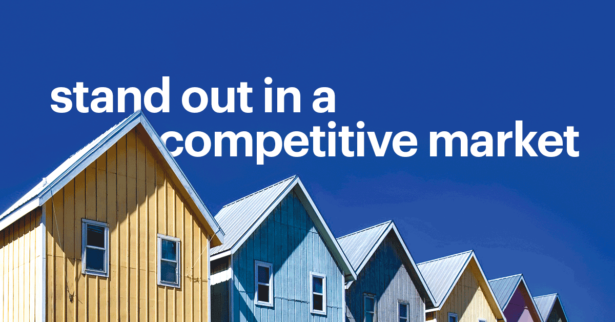 Image of a Row of Six Multi-colored Homes Against Blue Sky That Reads Stand Out in a Competitive Market