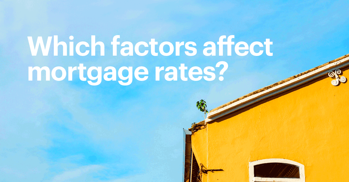 Orange Home On the Right Against Blue Sky with Text That Reads: Which Factors Affect Mortgage Rates?