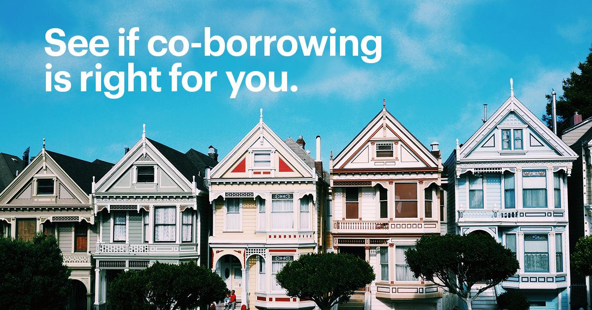 """Painted Ladies in San Francisco with Text Overlayed That Reads """"See if Co Borrowing is Right for You"""