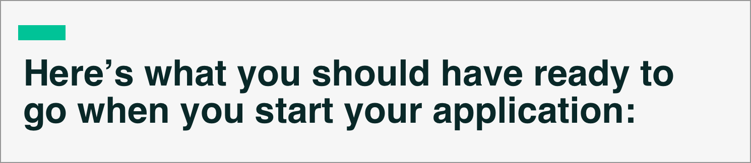 Here's What You Should Have Ready to Go When You Start Your Application