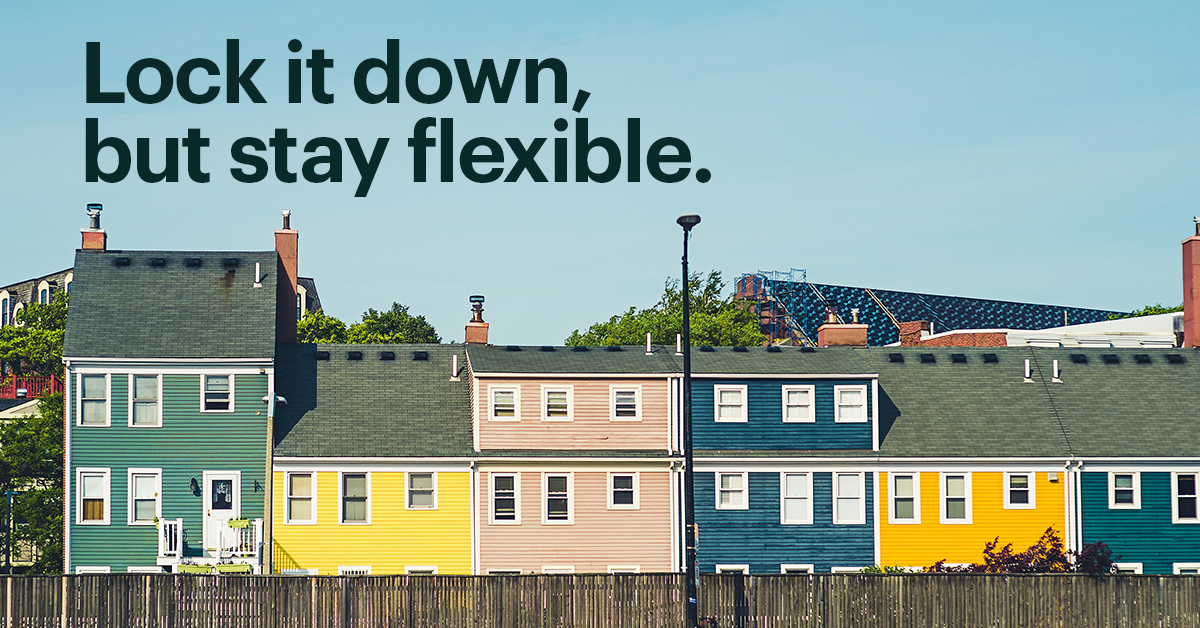 Row of Multi-Colored Attached Homes with Text That Reads: Lock it Down But Stay Flexible