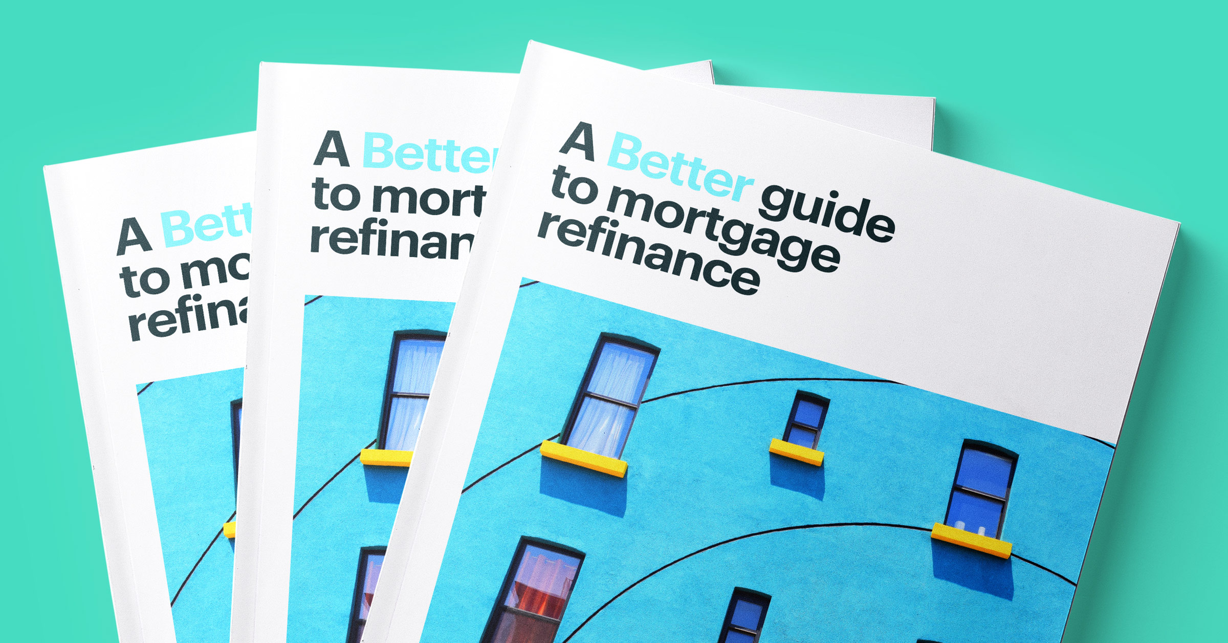 Image of Three Guide Books Titled A Better Guide to Mortgage Refinance