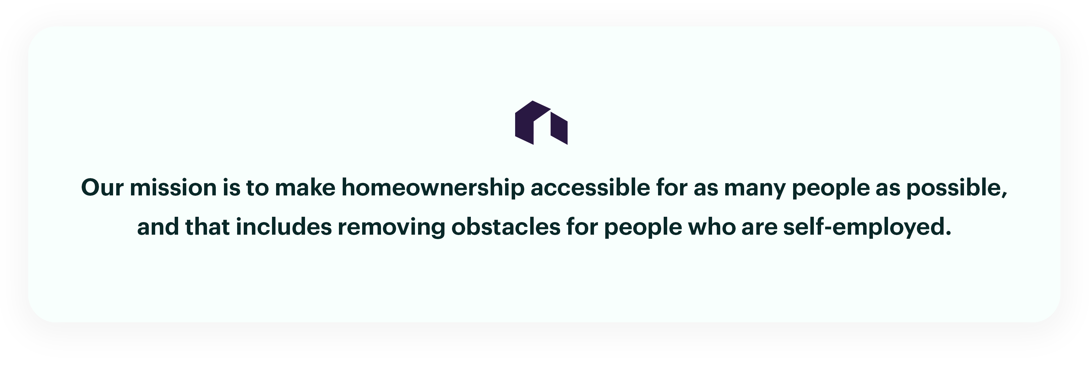 Our Mission is to Make Homeownership Accessible for as Many People as Possible, and that Includes Removing Obstacles for People Who Are Self-Employed