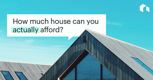 So you're wondering how much house can you afford