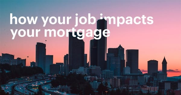 How does your job affect your mortgage?